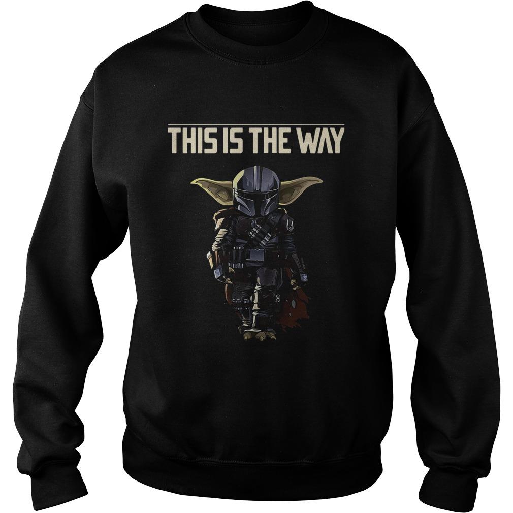Baby Yoda The Mandalorian This Is The Way  Sweatshirt
