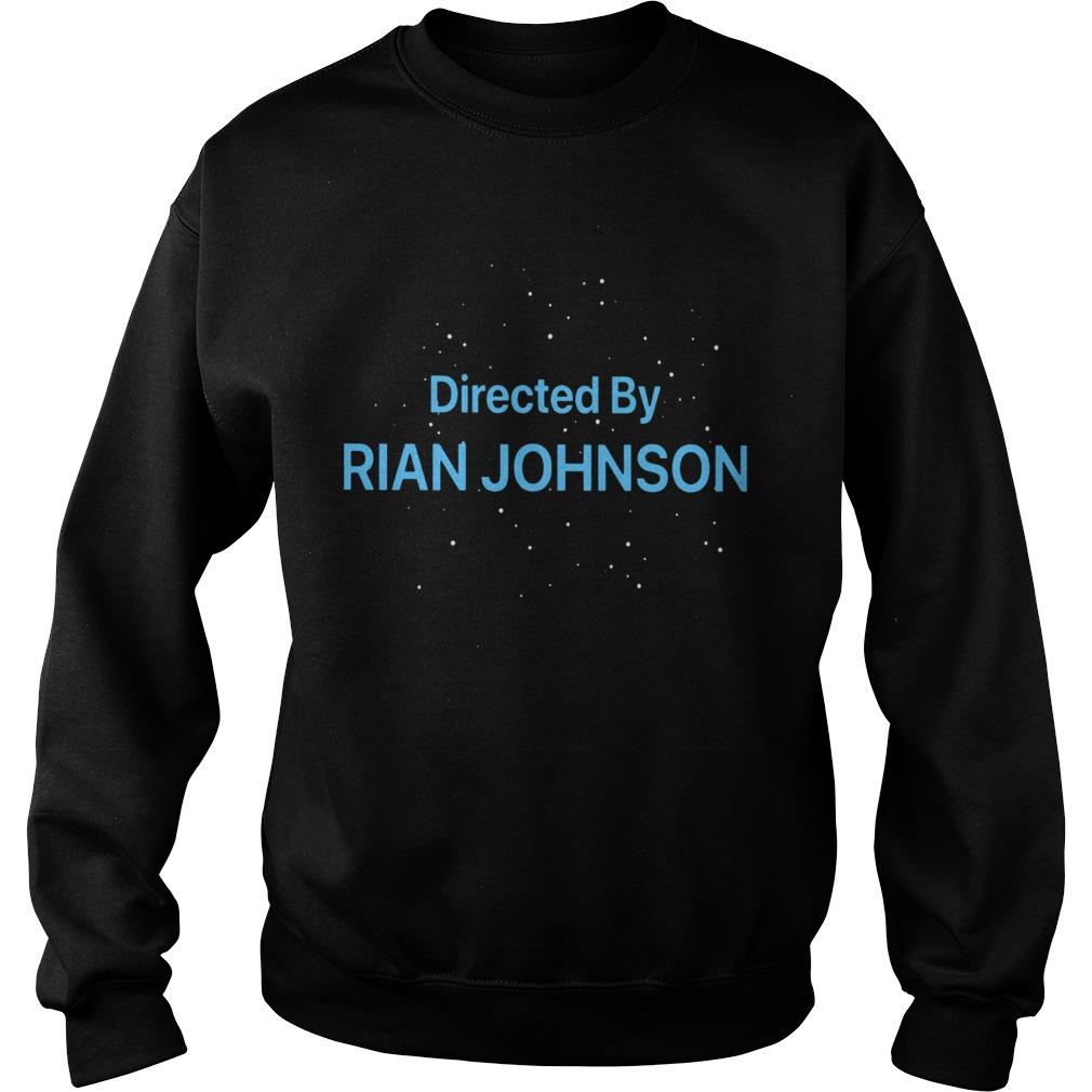 Directed By Rian Johnson  Sweatshirt