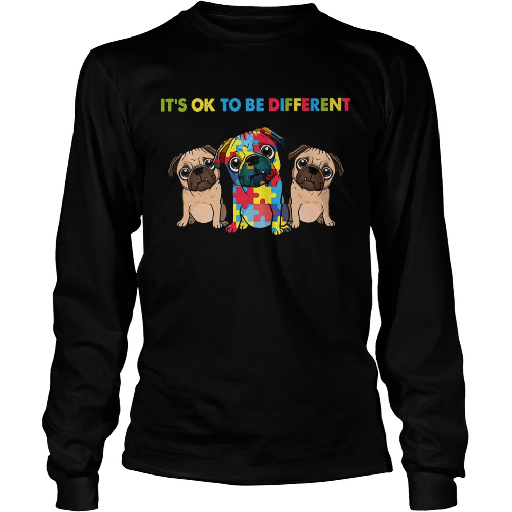 Pug Autism Its Ok To Be Different  LongSleeve