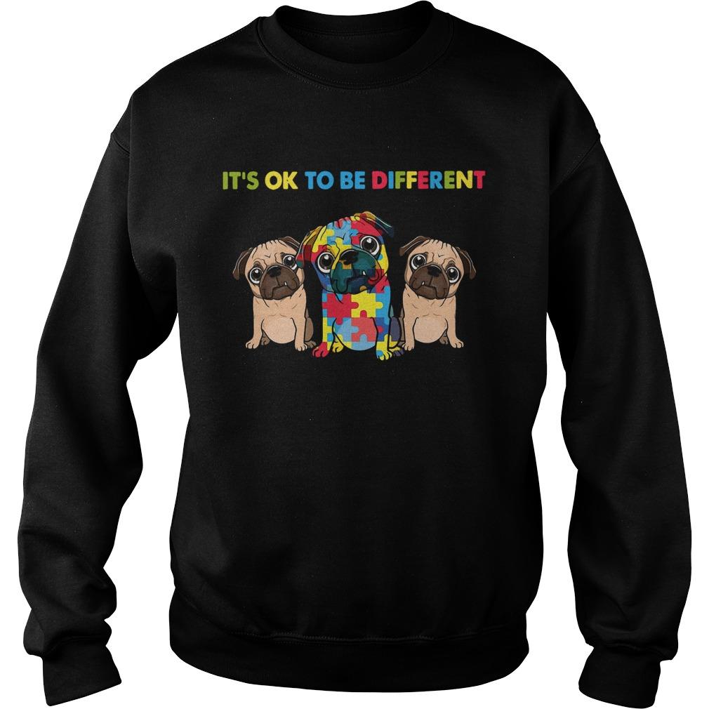 Pug Autism Its Ok To Be Different  Sweatshirt