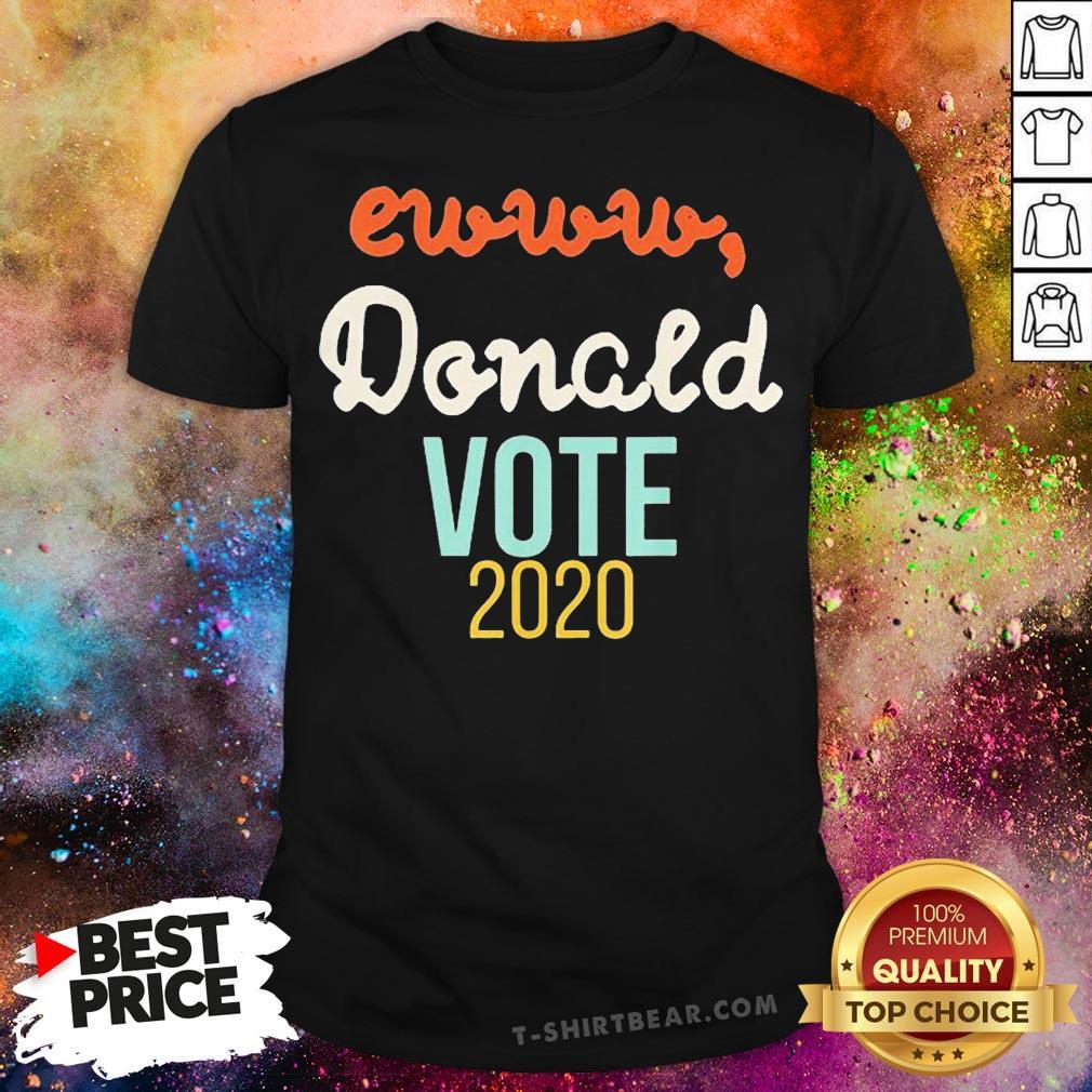 Premium Ewww Donald Vote 2020 Shirt - Design By T-shirtbear.com