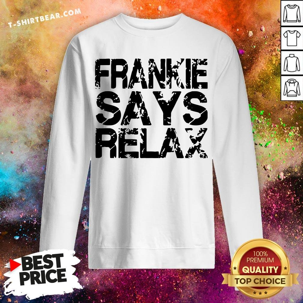 Funny Frankie Says Relax Sweatshirt - Design By T-shirtbear.com