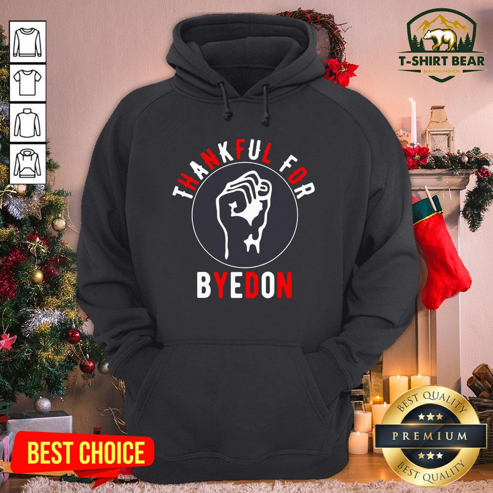Funny Thankful For Byedon Hoodie - Design by T-shirtBear.com