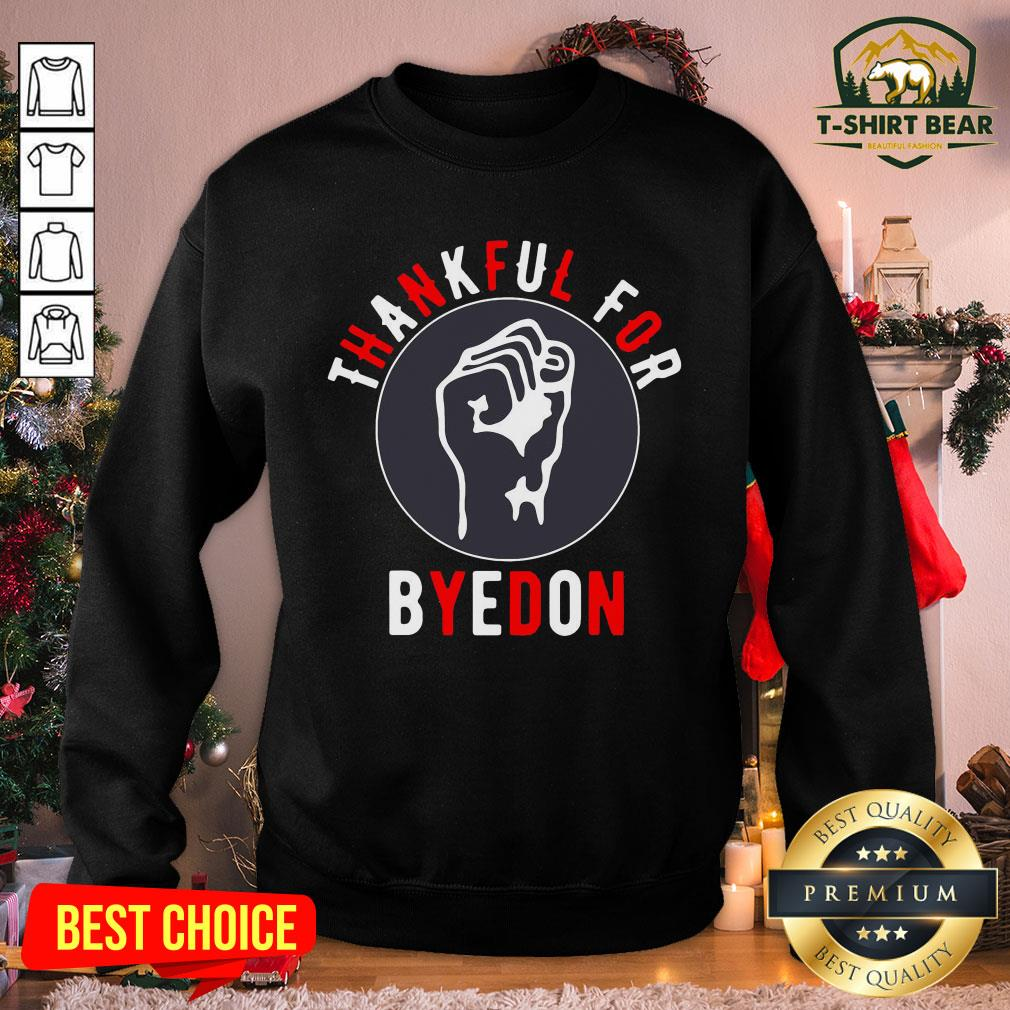 Funny Thankful For Byedon Sweatshirt - Design by T-shirtBear.com