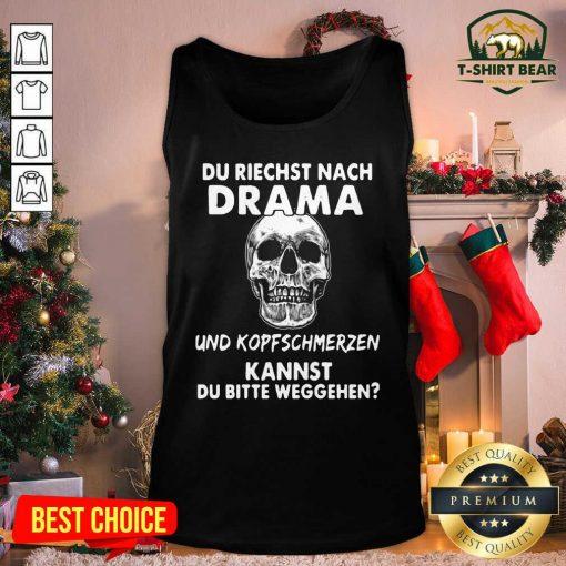 Skull Du Riechst Nach Drama Und Kopfschmerzen Kannst Du Bitte Weggehen Tank Top - Design by T-shirtbear.com