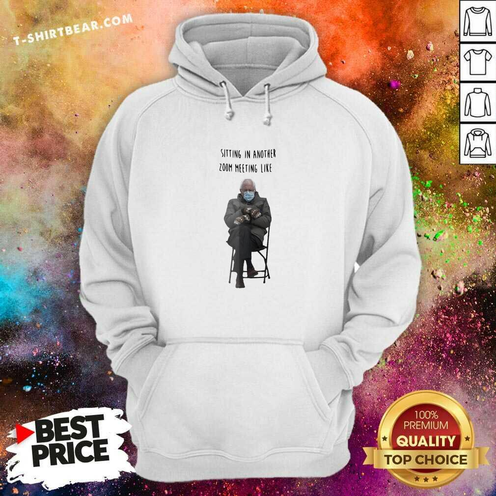 Angry Bernie Sanders Sitting In Another 7 Zoom Meeting Like Hoodie - Design by T-shirtbear.com