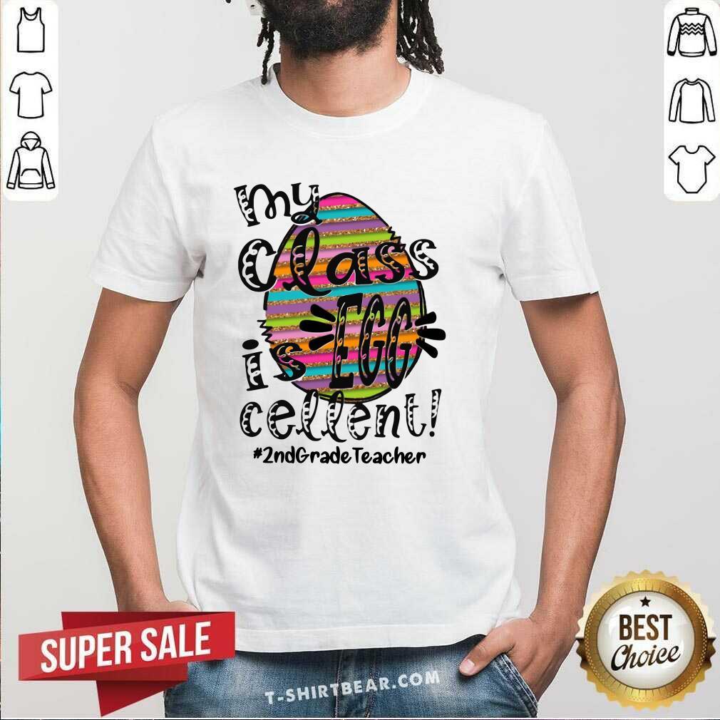 Lovely My Class Is Egg Cellent 2nd Grade Teacher Shirt - Design by T-shirtbear.com