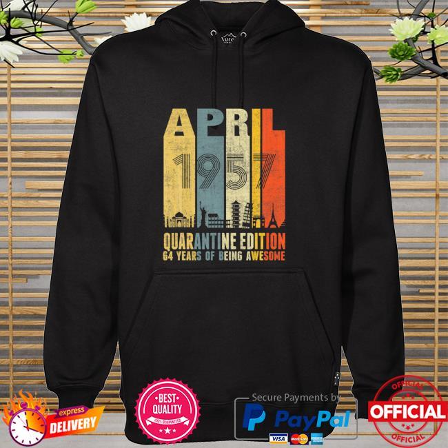 Quarantine April 1957 64Th Birthday Vintage Shirt hoodie