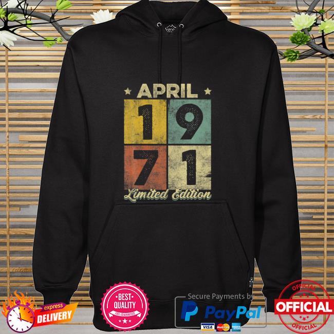 Retro April 1971 Vintage 50Th limited edition Shirt hoodie