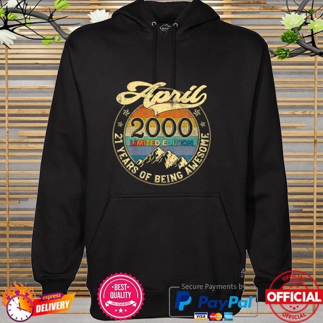 Retro Vintage April 2000 21St Bday Distressed Shirt hoodie