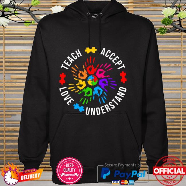 Teach Accept Love Understand Autism Awareness hoodie