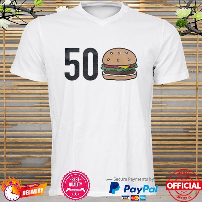 50 burgers shirt
