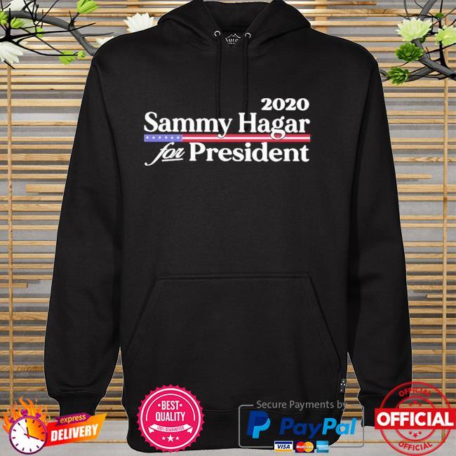 2020 sammy hagar for president hoodie