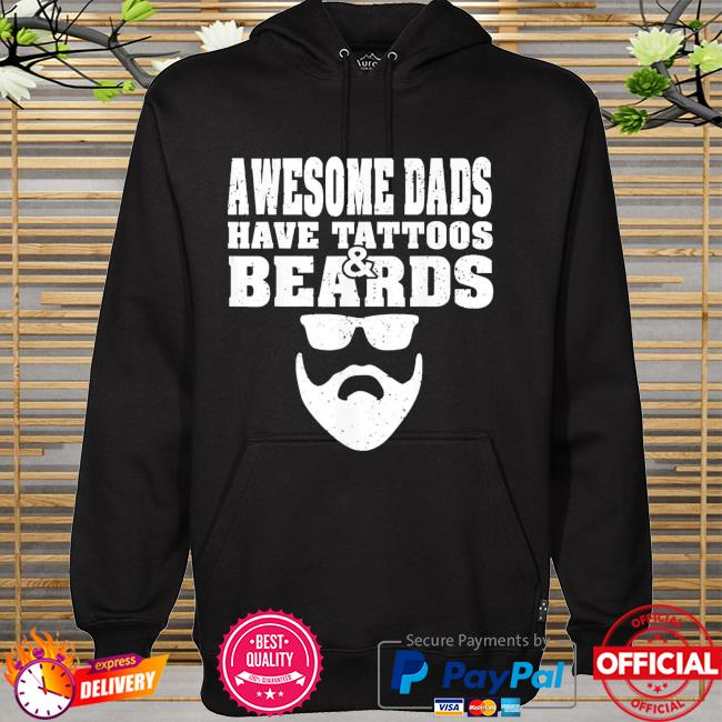 Awesome dads have tattoos and beards father's day hoodie