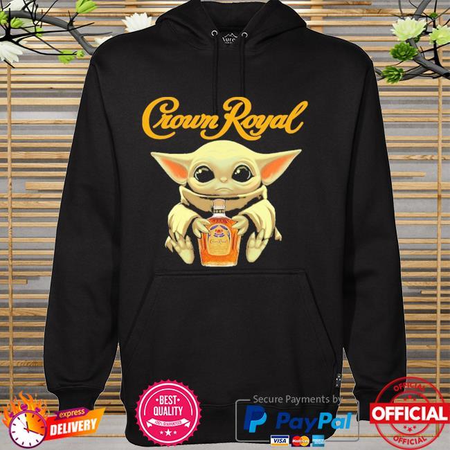 Baby Yoda crown royal hoodie