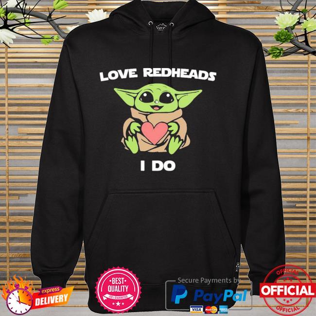 Baby Yoda Love Redheads I Do New Shirt hoodie