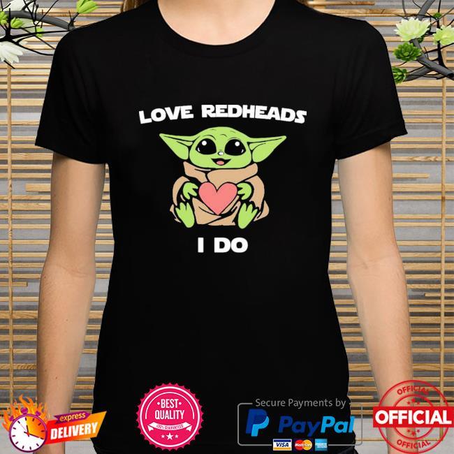 Baby Yoda Love Redheads I Do New Shirt