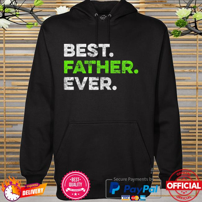 Best father ever cool father father's day hoodie