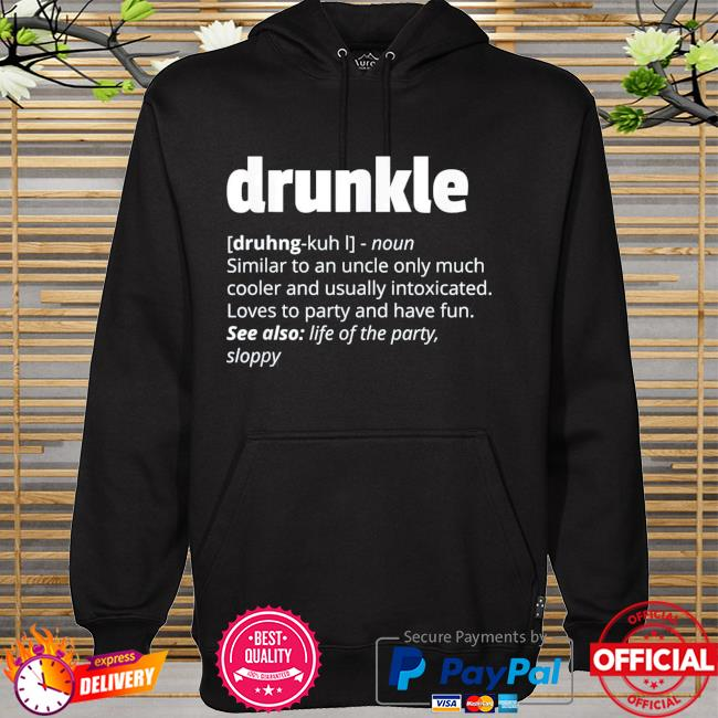 Drunkle drunk uncle father's day hoodie