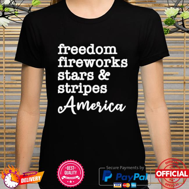 Freedom Fireworks Stars And Stripes America New Shirt