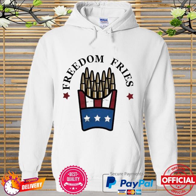 Freedom Fries Shirt Hoodie