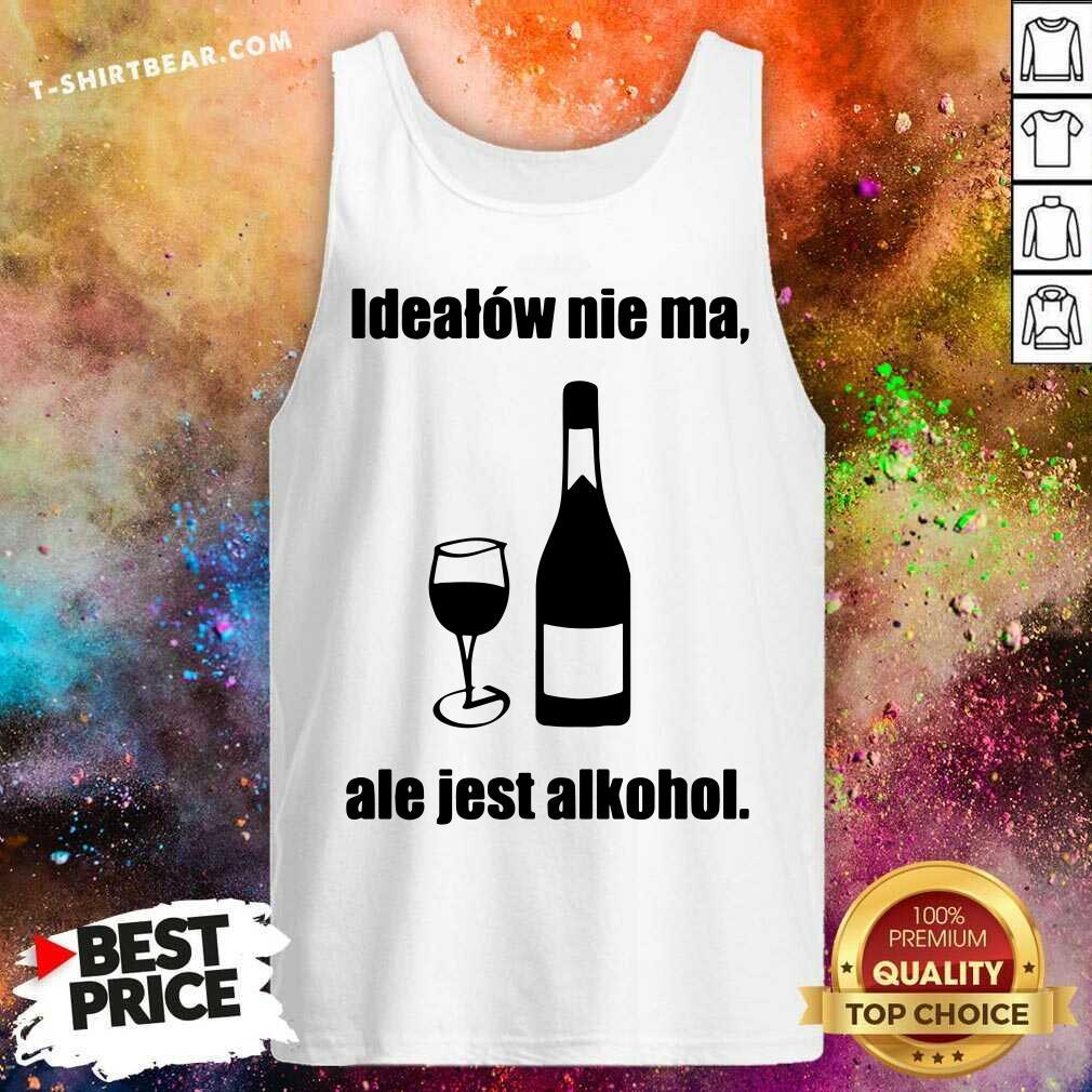 Funny Idealow Nie Ma Ale Jest Alkohol Wine Tank Top - Design by T-shirtbear.com