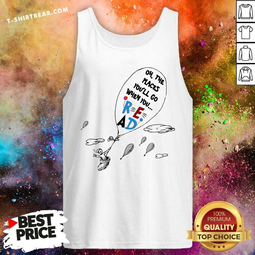 Good Air Balloon Oh The Places You Will Go When You Read Tank Top - Design by T-shirtbear.com