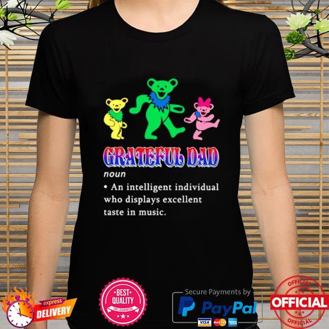 Grateful Dad an intelligent individual shirt