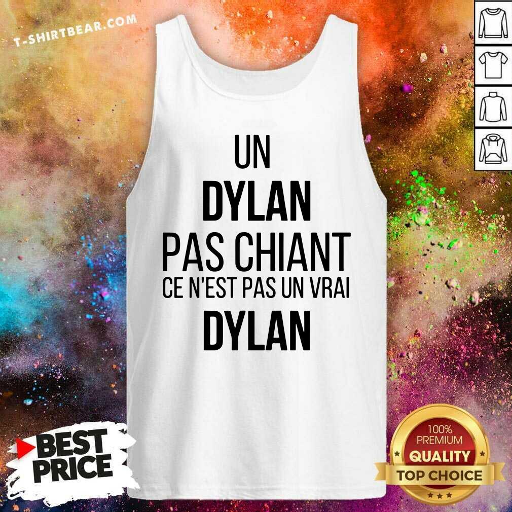 Hot Un Dylan Pas Chiant Ce Nest Pas Un Vrai Tank Top - Design by T-shirtbear.com