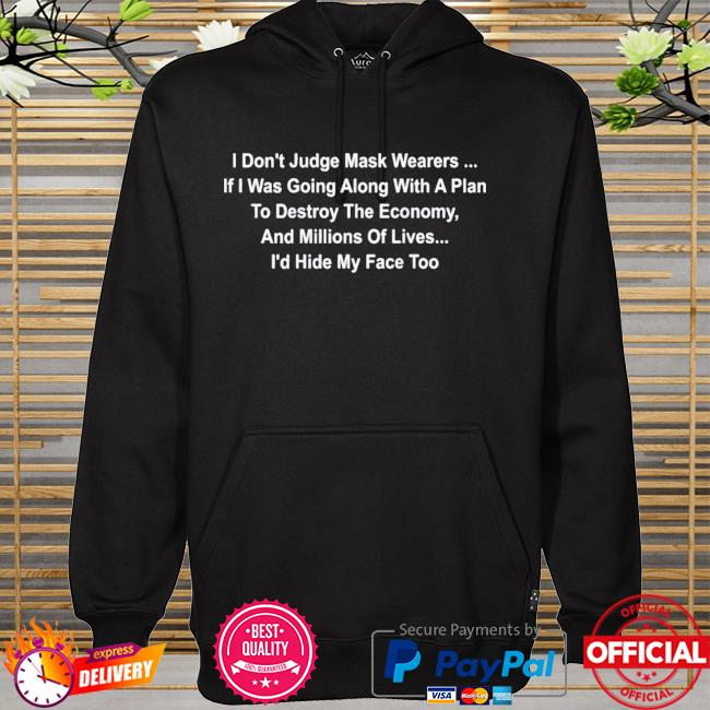 I don't judge mask wearers hoodie