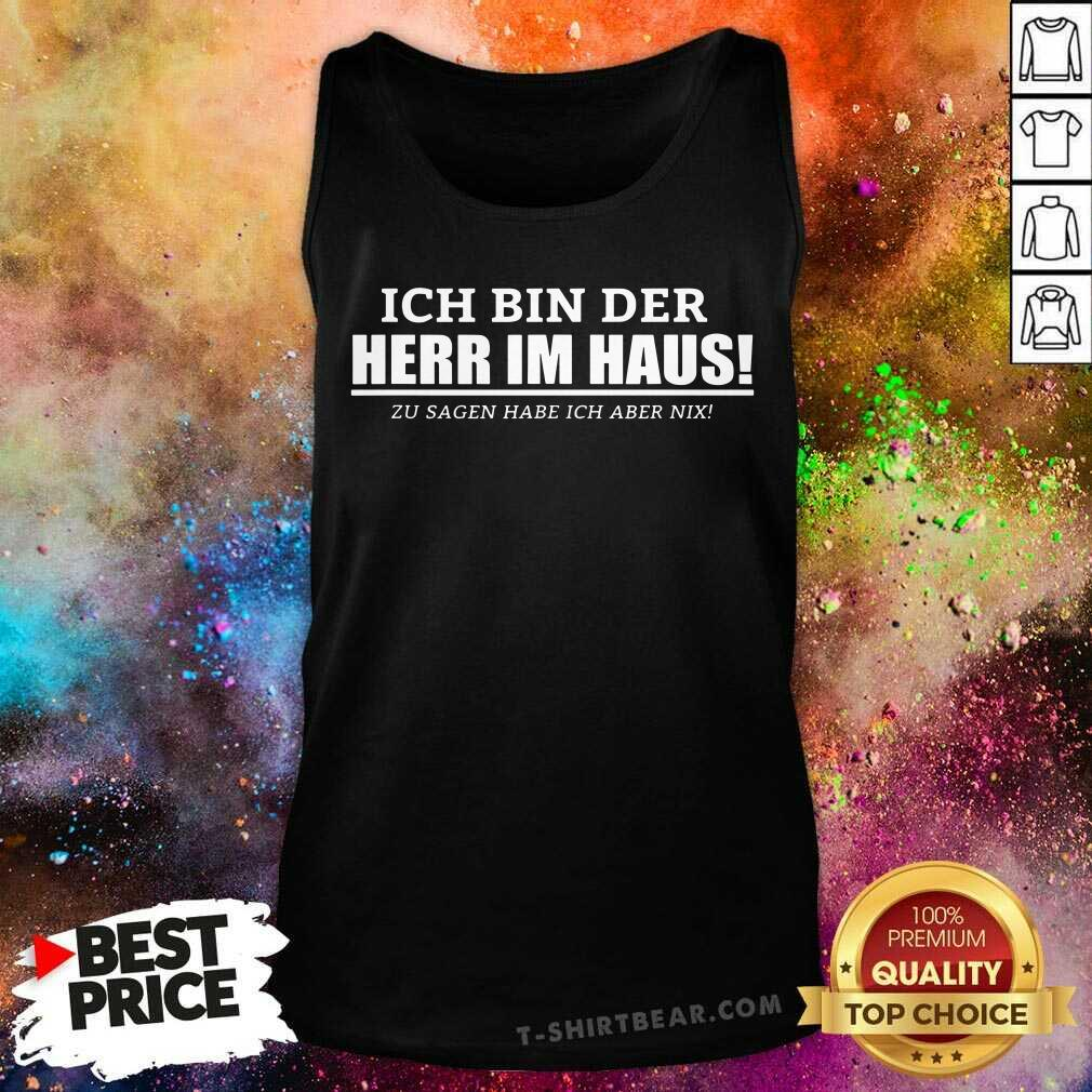 Ich Bin Der Herr Im Haus Tank Top - Design by T-shirtbear.com