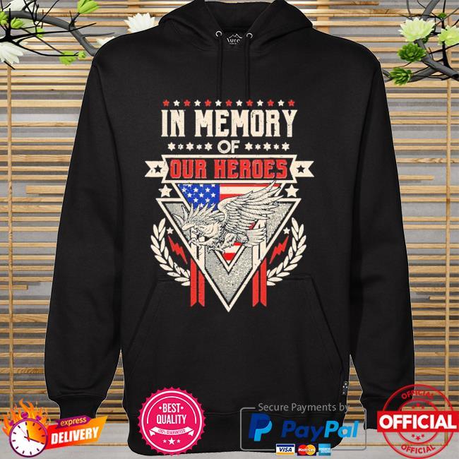 In Memory Of Our Heroes Memorial Day Shirt hoodie