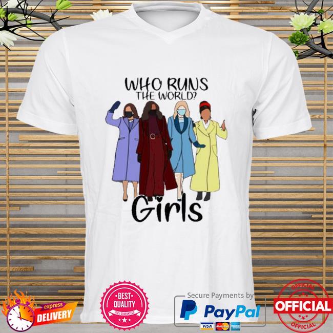 Inspiring women who runs the world shirt