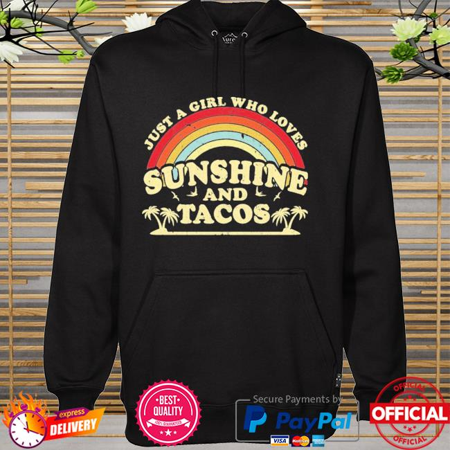 Just A Girl Who Loves Sunshine And Tacos New Shirt hoodie