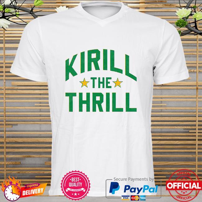 Kirill the Thrill shirt