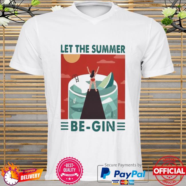Let The Summer Begin Shirt