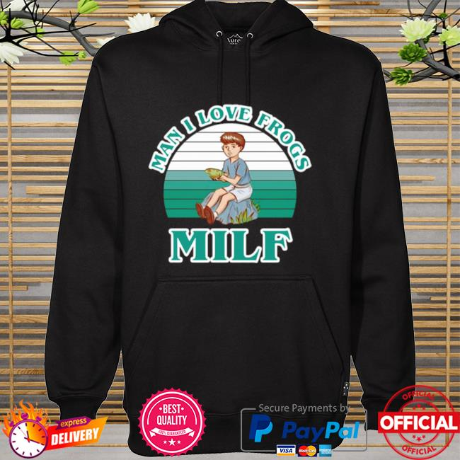 Man I Love Frogs Milf Vintage hoodie