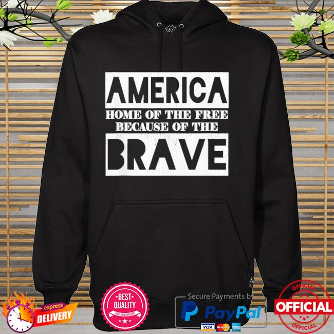 Memorial day america home of the free because of the brave hoodie