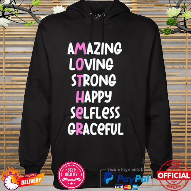 Mother acronym amazing loving strong happy selfless graceful hoodie