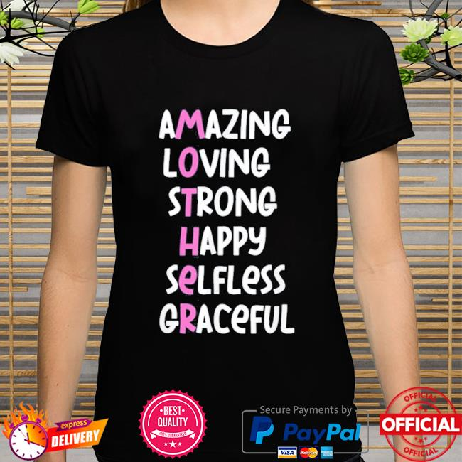 Mother acronym amazing loving strong happy selfless graceful shirt