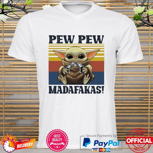 Official Baby yoda guns pew pew madafakas vintage shirt