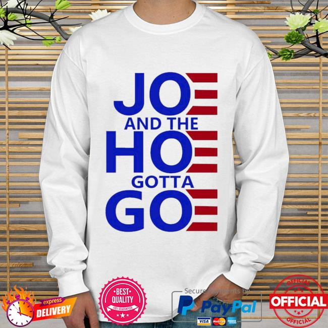Official Joe and the hoe gotta go women's 2021 Sweater