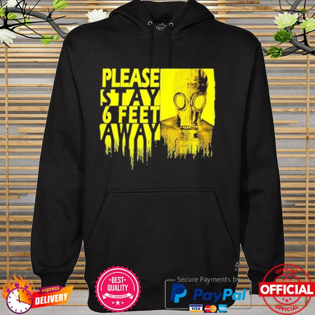 Official please stay 6 feet away social distancing hoodie