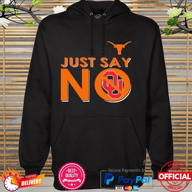 Official Texas longhorns just say no oklahoma sooners hoodie