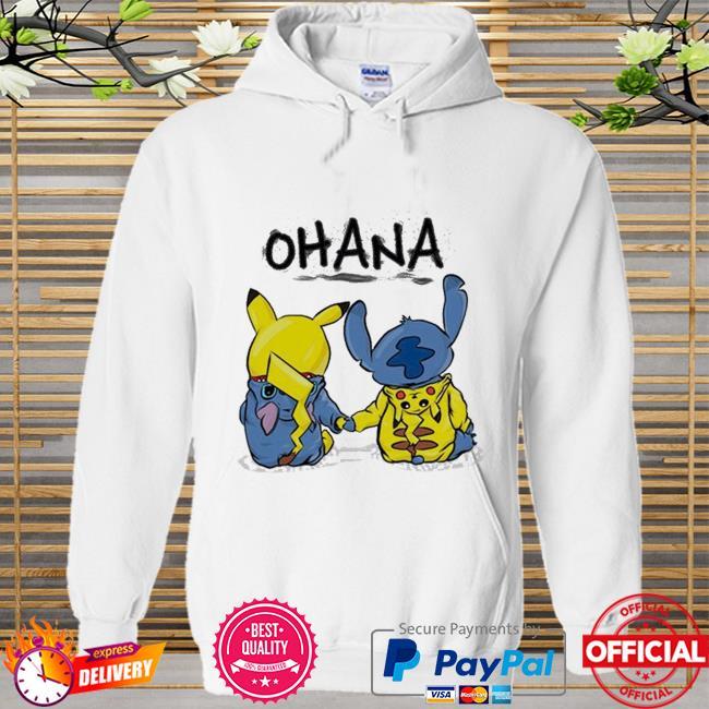 Ohana pikachu and stitch Hoodie