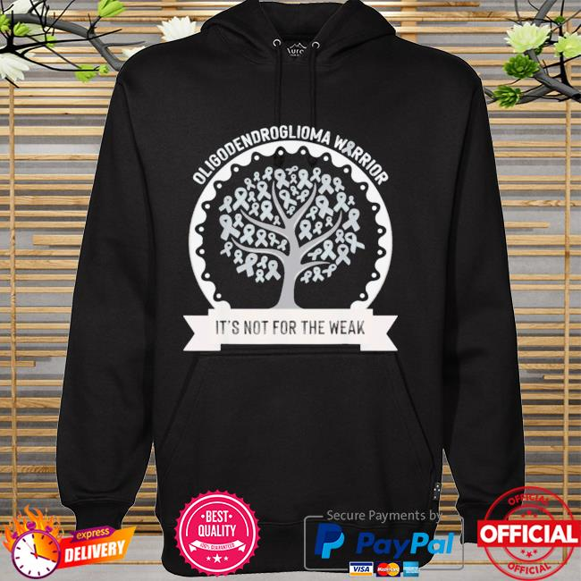 Oligodendroglioma awareness it's not for the weak hoodie