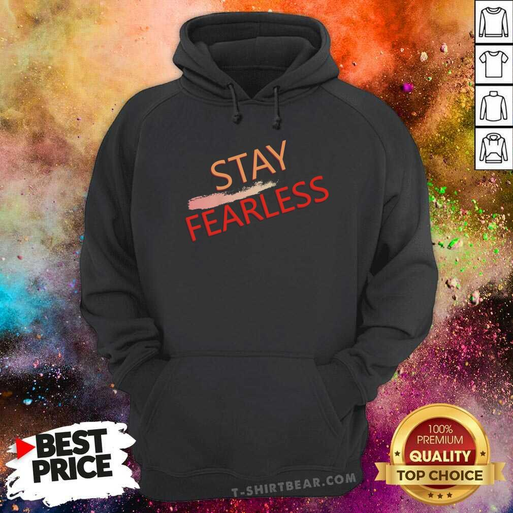 Original Stay Fearless Hoodie - Design by T-shirtbear.com