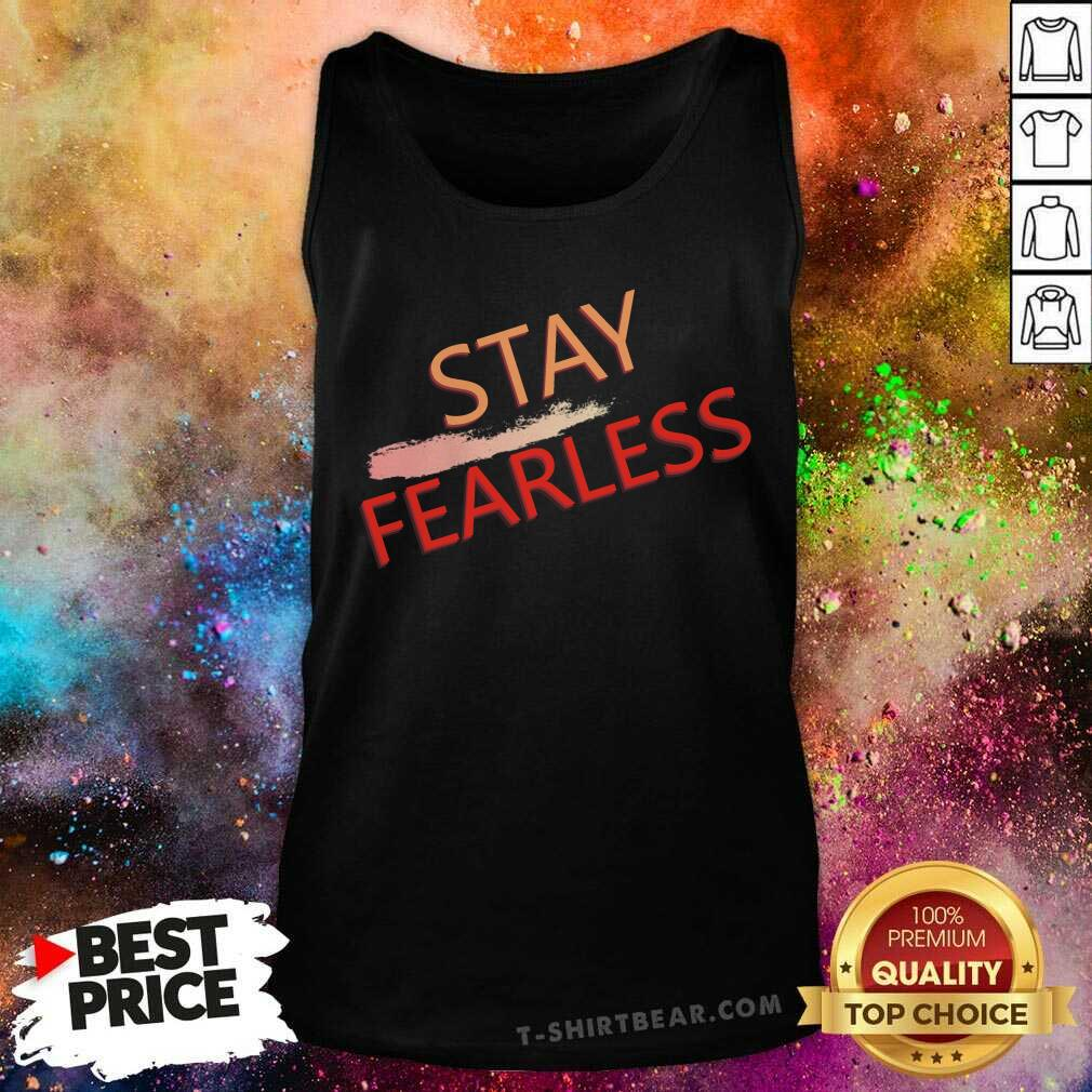 Original Stay Fearless Tank Top - Design by T-shirtbear.com