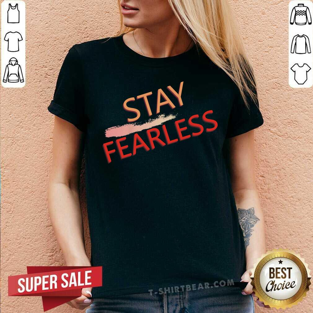 Original Stay Fearless V-neck - Design by T-shirtbear.com