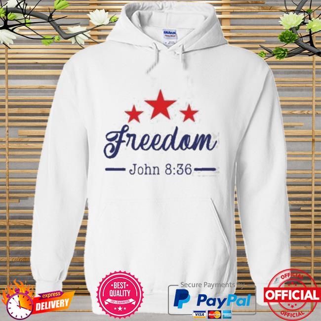 Star Freedom John 8 36 New Shirt Hoodie